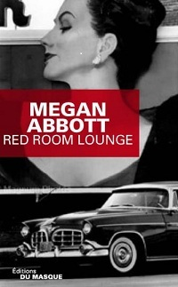 « Red Room Lounge » de Megan Abbott