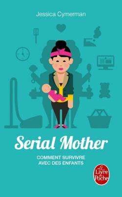 « Serial Mother » de Jessica Cymerman