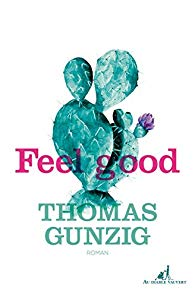 « Feel good » de Thomas Gunzig