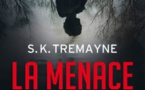 « La menace » de S.K. Tremayne